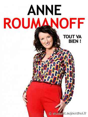 ANNE ROUMANOFF - TOUT VA BIEN ! - SALLE VOX, La Bassee, 59480 - Sortir à France - Le Parisien Etudiant