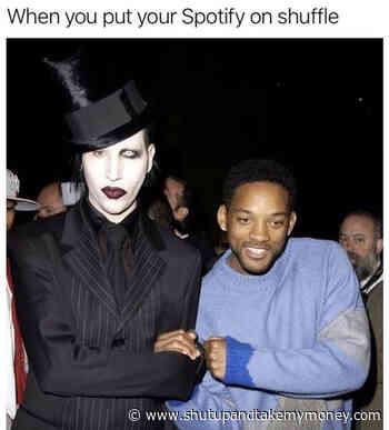 When You Put Your Spotify On Shuffle – Meme