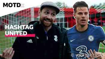 MOTDx: How Cesar Azpilicueta got involved in Hashtag United