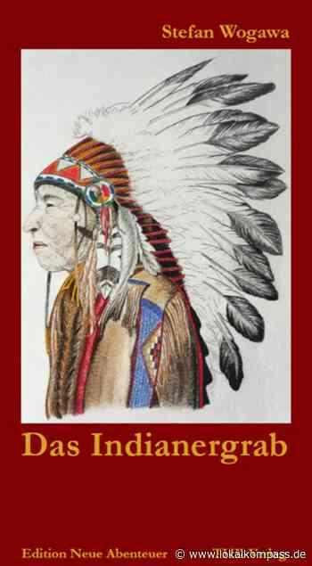 Bücherkompass: Das Indianergrab: Cowboys und Indianer im Stile von Karl May - Lokalkompass.de