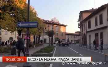 Trescore: ecco la nuova piazza Dante - Video Trescore Balneario - L'Eco di Bergamo