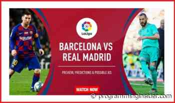 El Clasico 2020 Live Stream Free: Barca vs Real Reddit, Match News, Preview, Odds - Programming Insider