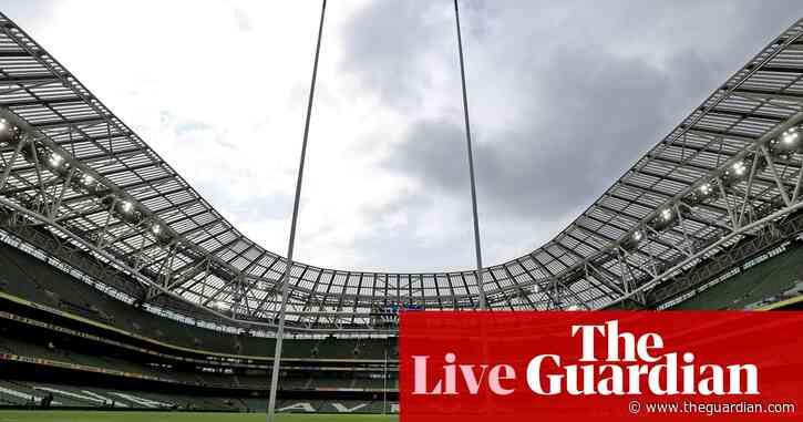 Ireland v Italy: Six Nations 2020 resumes – live!