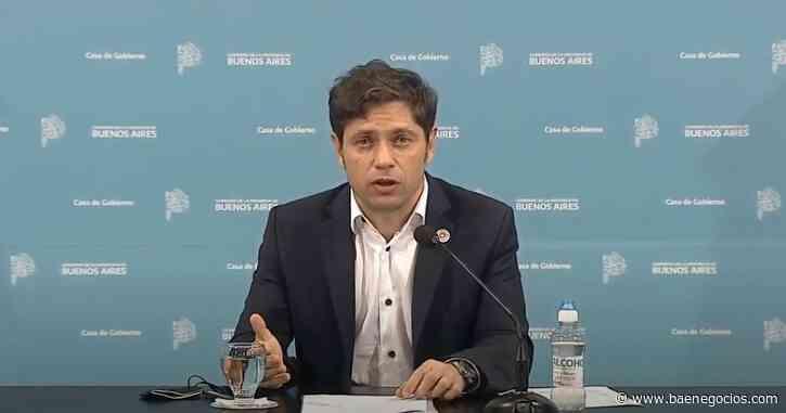 Kicillof dijo cómo seguirá la cuarentena en la provincia de Buenos Aires - Bae Negocios