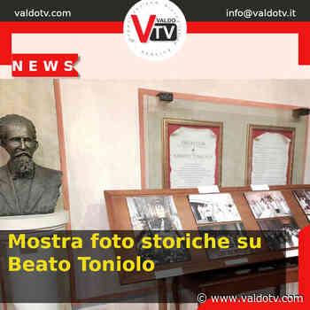 Mostra foto storiche su Beato Toniolo - Pieve di Soligo - Valdo Tv - Organizzazione Giornalistica Europea