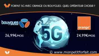 Forfait 5G avec Orange ou Bouygues : quel opérateur choisir ? - MonPetitForfait