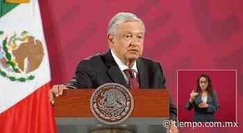 La 4T tan profunda como la independencia y la revolución: AMLO - El Tiempo de México