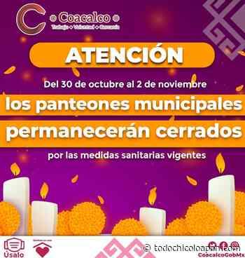 Por Covid-19, panteones de Coacalco cerrarán sus puertas en Día de Muertos - todochicoloapan.com