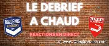 Le Debrief à Chaud de Bordeaux - Nîmes - Girondins - WebGirondins