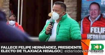 Fallece Felipe Hernández, presidente electo de Tlaxiaca Hidalgo - El Diario de Ciudad Victoria