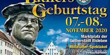Luthers Geburtstag, Weihnachtsmarkt, Advent: Welche Feste in Eisleben wie stattfinden - Mitteldeutsche Zeitung