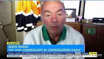 Nacionales Panameños pertenecientes a tripulación investigada continúan varados en Trinidad y Tobago - TVN Noticias
