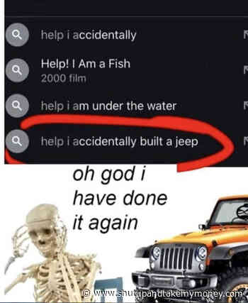 Help I Accidentally Built A Jeep – Meme