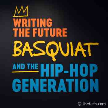 'Writing the Future' distills the artistic origins of hip-hop culture into a coherent experience - The Tech