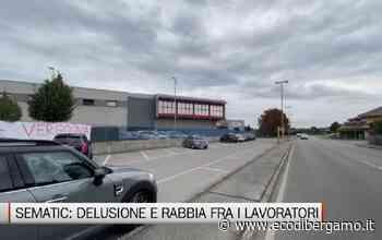 Sematic: delusione erabbia dei lavoratori - Video Osio Sotto - L'Eco di Bergamo