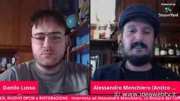 """Alessandro Monchiero dell'Antico Caffè Boglione (Bra): """"Si perde di vista la realtà se si pensa di individuare, solo nella nostra categoria, gli untori"""" (VIDEO) - IdeaWebTv"""