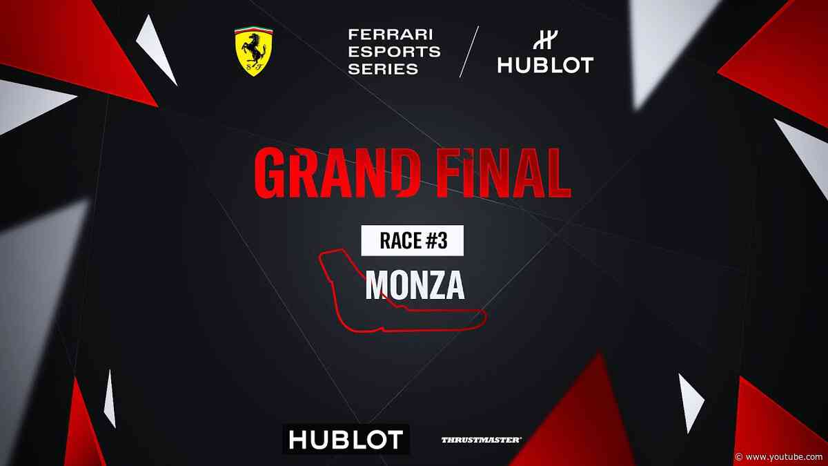 Ferrari Hublot Esports Series -  GRAND FINALE - Race #3
