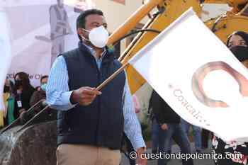 Atiende gobierno de Coacalco rezago histórico en obra pública - Cuestión de Polemica