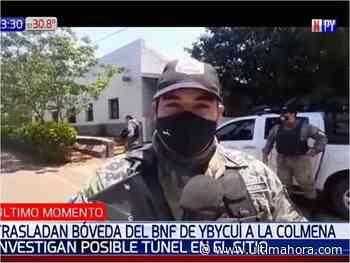 Ante sospecha de un túnel, trasladan dinero del BNF de Ybycuí - ÚltimaHora.com