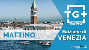 Veneto giallo, ma nuove restrizioni a Chioggia – TG Plus NEWS Venezia - Tg Plus