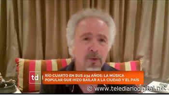 234 años de Río Cuarto: Miguel Alejandro y la música popular en la ciudad - Telediario Digital