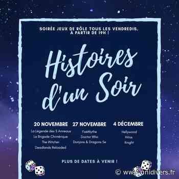 Histoires d'un soir https://discord.gg/sMt9MXddkx vendredi 20 novembre 2020 - Unidivers