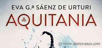 'Aquitania' Eva García Sáenz de Urtuti (Editorial Planeta) - Diario Vasco
