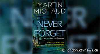 A veteran's debut: Quebec author Martin Michaud brings Montreal's dark side to light in Never Forget - CTV News London