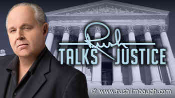 The Supreme Court Will Demand Overwhelming Evidence - Rush Limbaugh