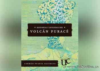 Historias y leyendas del volcán Puracé - Las2orillas