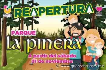 Anuncian reapertura de parque La Pinera, Uruapan - Quadratín - Quadratín Michoacán