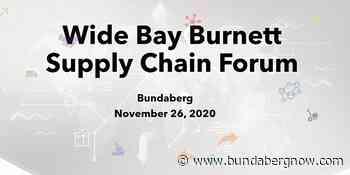 Wide Bay Burnett Supply Chain Forum coming up – Bundaberg Now - Bundaberg Now