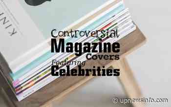 Controversial Magazine Covers Featuring Celebrities - Up News Info