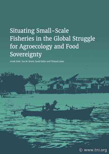 Situating small-scale fisheries in the global struggle for agroecology and food sovereignty - Transnational Institute