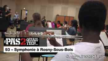 Pas 2 Quartier - 93 - Symphonie à Rosny-Sous-Bois - FRANCE 24