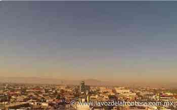 Presenta Mexicali calidad del aire insalubre - La Voz de la Frontera