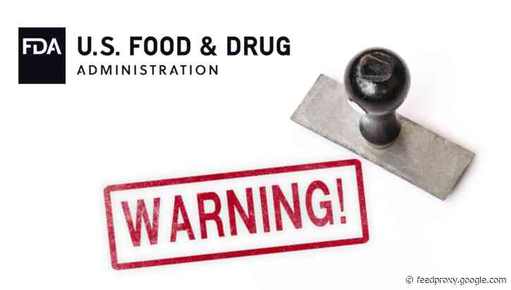 FDA sends warning letters to companies with foreign supplier and sanitation violations
