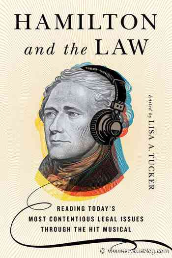 Ask the author: Hamilton and the Law (and the court) - SCOTUSblog
