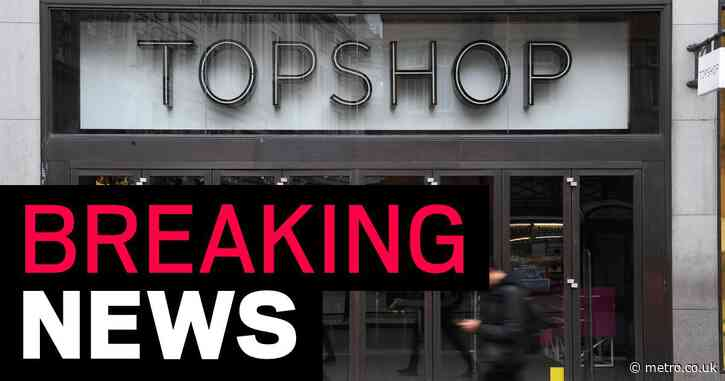 Topshop, Dorothy Perkins and Burton facing collapse 'within days'
