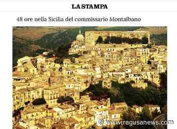 La Stampa: 48 ore nella Sicilia di Montalbano - RagusaNews