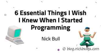 6 Essential Things I Wish I Knew When I Started Programming