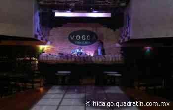 Vuelven a cerrar bar Vogga Pachuca por falta de clientes - Quadratín Hidalgo