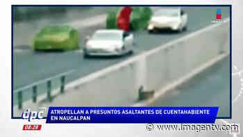 Atropella a asaltantes en Naucalpan Imagen Televisión - Imagen Televisión