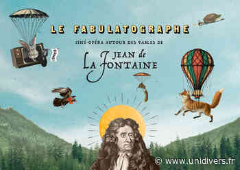 Le Fabulatographe Musée de l'Histoire vivante vendredi 22 janvier 2021 - Unidivers