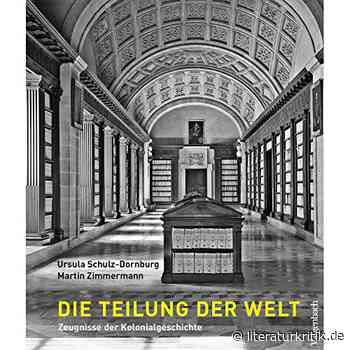"""Macht und Willkür - Ursula Schulz-Dornburg hat im """"Indienarchiv"""" in Sevilla """"Zeugnisse der Kolonialgeschichte"""" fotografiert, Martin Zimmermann erläutert die koloniale """"Teilung der Welt"""" - literaturkritik.de"""