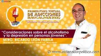 CONCLUYE PRIMER FORO VIRTUAL DE ADICCIONES NAUCALPAN 2020 - Ordenador Político