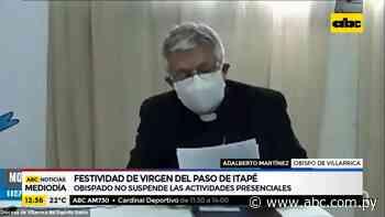 Obispado no suspende actividades presenciales por festividad de la Virgen de Itapé - ABC Noticias - ABC Color