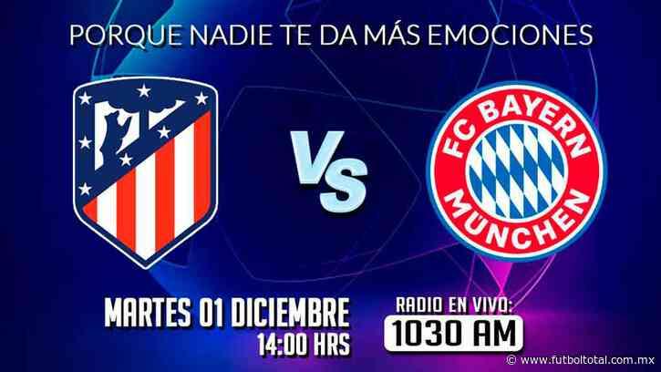 Escucha EN VIVO aquí el partido entre Atlético de Madrid y Bayern Munich