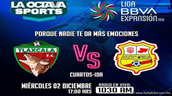 Escucha EN VIVO aquí el partido entre Tlaxcala y Morelia