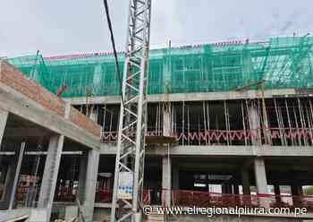 Piura: futuro Hospital Los Algarrobos con buen nivel de avance - El Regional